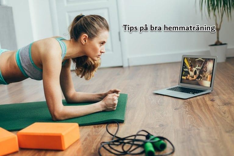 Tips på bra hemmaträning